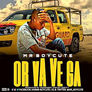 Mr Boycute - Or Va Ve Ga (Prod. Mozanger)