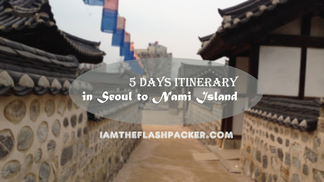 5 Days Itinerary in Seoul to Nami Island