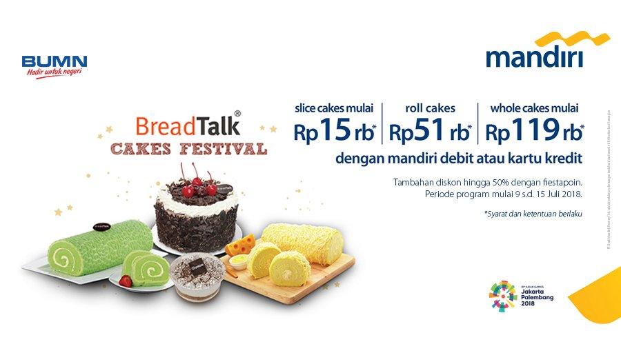Bank Mandiri - Promo BreadTalk Cakes Festival (s.d 15 Juli 2018)