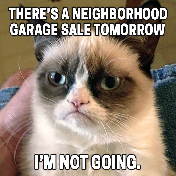 Grumpy Cat boycotts neighbors, garages and Neighborhood Garage Sales | OKC Craigslist Garage Sales Blog