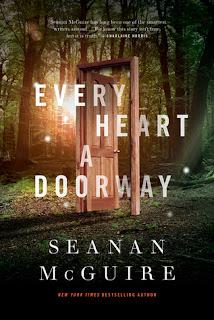 Every Heart a Doorway (Every Heart A Doorway #1) by Seanan McGuire