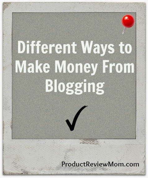 Different Ways to Make Money From Blogging  via  www.productreviewmom.com