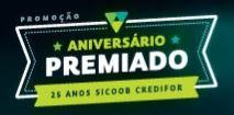 Promoção Aniversário Premiado Sicoob Credifor