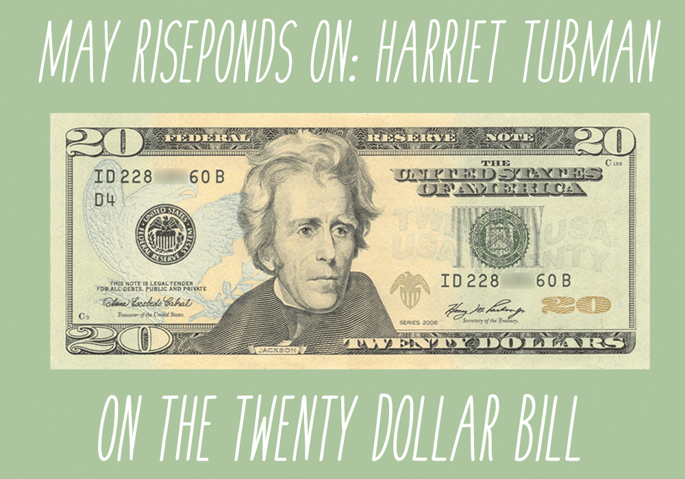 May 2016 Risesponding To Harriet Tubman On The Twenty Dollar Bill