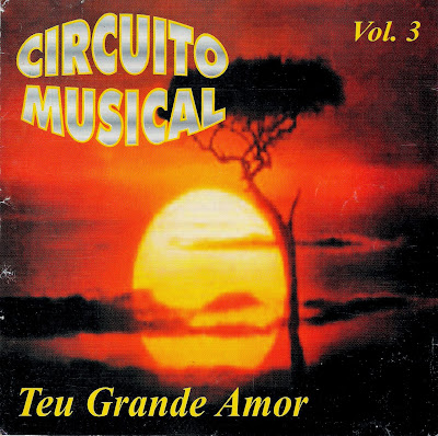 http://www.mediafire.com/download/48a8352y47nyjjr/CIRCUITO+MUSICAL+-Teu+Grande+Amor+%281999%29+Vol.03.rar