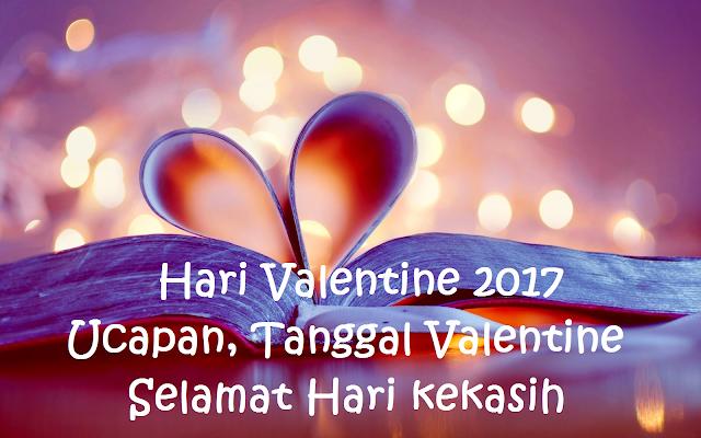 Hari Valentine 2017-Ucapan, Tanggal Valentine-Selamat Hari kekasih