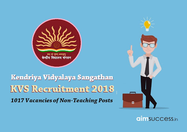 Kendriya Vidyalaya Sangathan : KVS Recruitment 2018 : 1017 Non-Teaching Posts