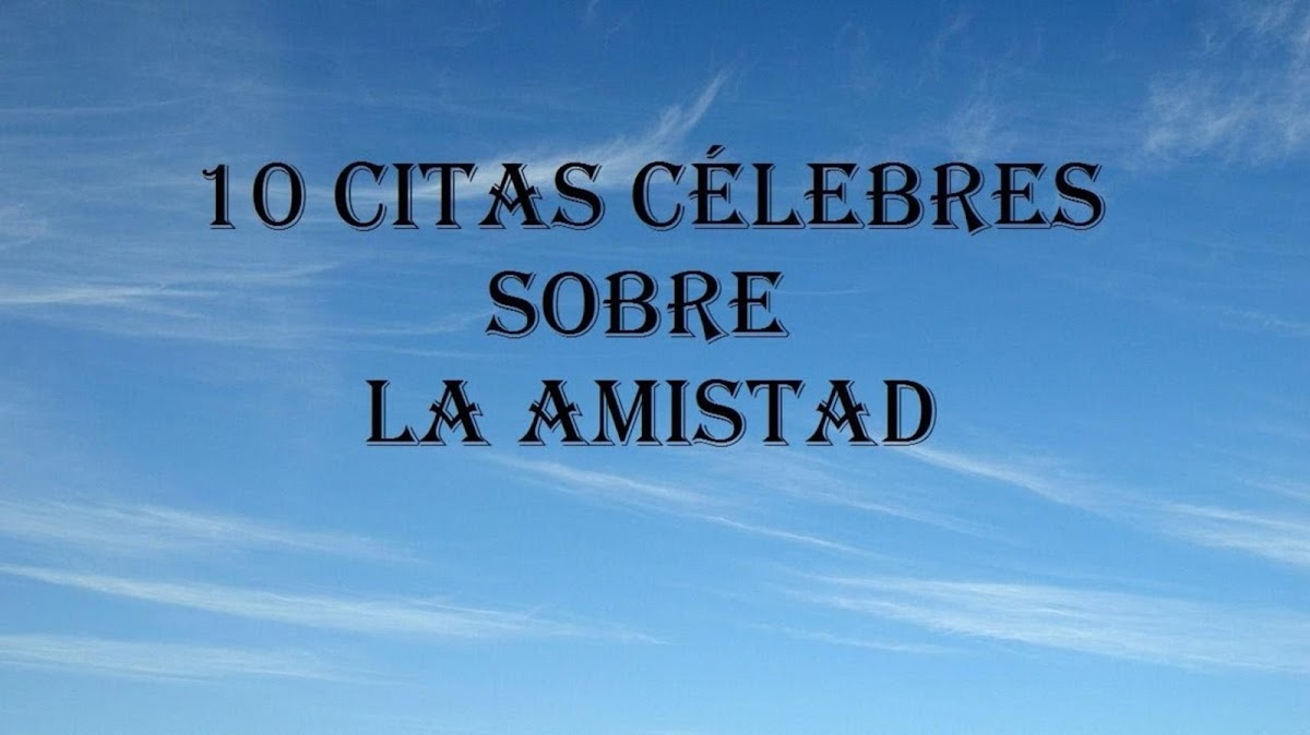 Frases Y Citas Célebres: Frases Celebres De Amistad