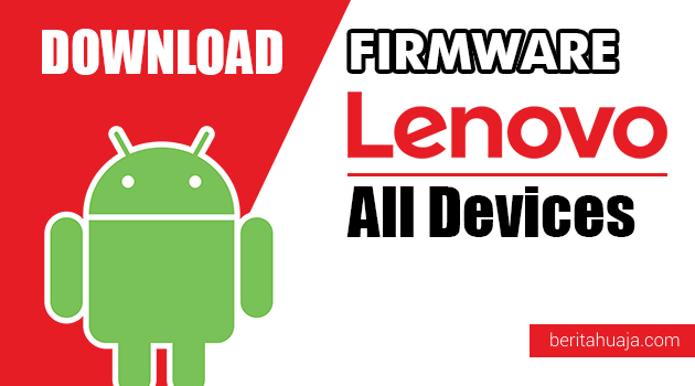 Download Firmware / Stock ROM Lenovo All Devices