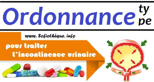 Ordonnance Type pour traiter L'incontinence urinaire