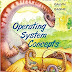 Operating System Concepts by ABRAHAM SILBERSCHAT, PETER BAER GALVIN & GREG GAGNE