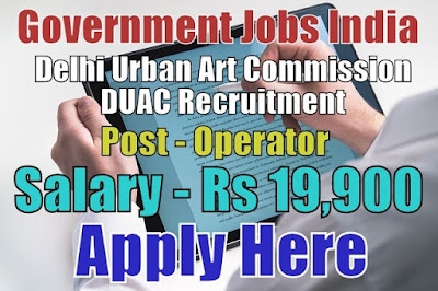 Delhi Urban Art Commission DUAC Recruitment 2017