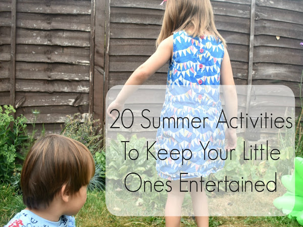 20 Summer Activities To Keep Your Little Ones Entertained
