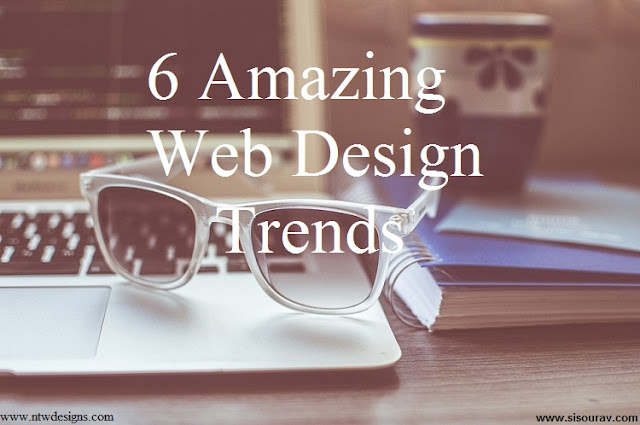 6 Amazing Web Design Trends Ever