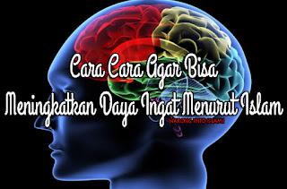 Keajaiban Otak Manusia dan 15 Cara Islami Untuk Menguatkan Daya Ingat