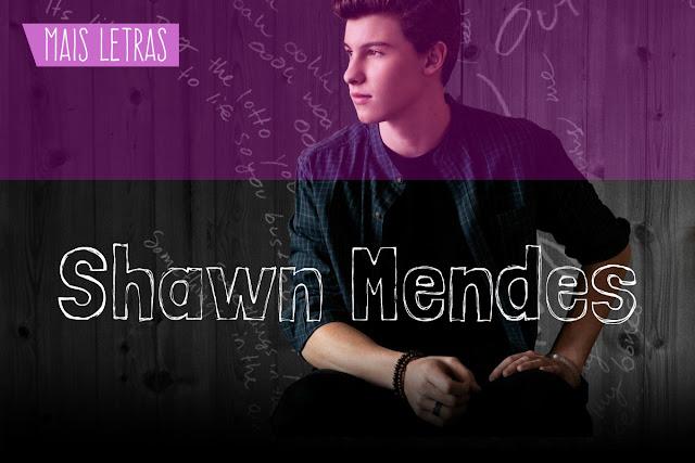 Mais Letras Shawn Mendes