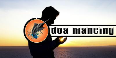 Doa mancing ikan dalam Al-Quran yang Sangat Mustajab
