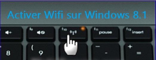carte wifi désactivée windows 10 Comment activer ou désactiver le Wi Fi dans Windows 8 et 8.1