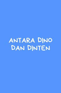 """Antara """"Dino"""" dan """"Dinten"""""""