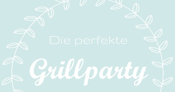 Perfekte Grillparty