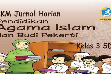 KKM Jurnal Harian PAI BP Kelas 3 K13 Revisi 2018