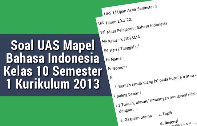 Soal UAS Mapel Bahasa Indonesia Kelas 10 Semester 1 Kurikulum 2013