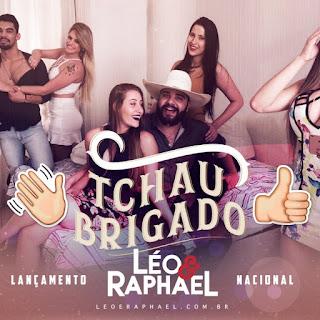 Baixar Tchau Brigado - Léo e Raphael MP3