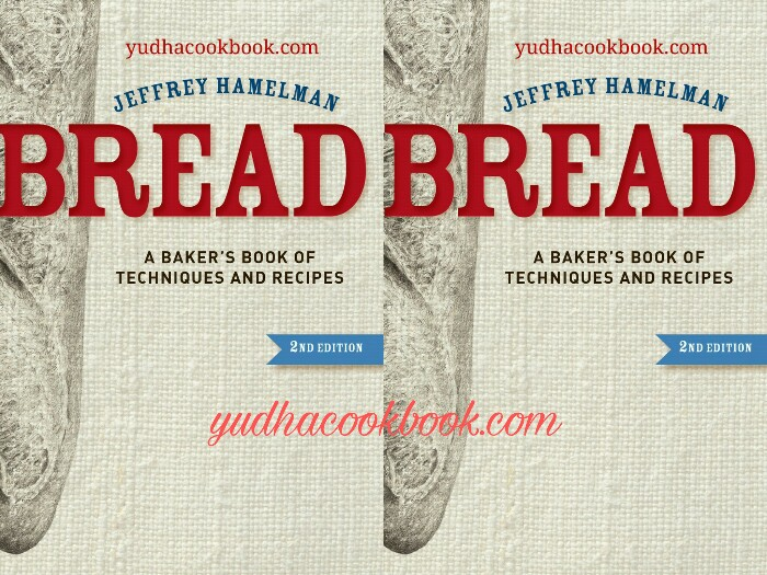 Bread a bakers book of techniques and recipes 2nd edition by bread a bakers book of techniques and recipes 2nd edition by jeffrey hamelman forumfinder Images