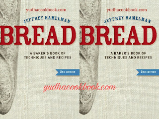 BREAD - A BAKER'S BOOK OF TECHNIQUES AND RECIPES 2nd Edition by Jeffrey Hamelman