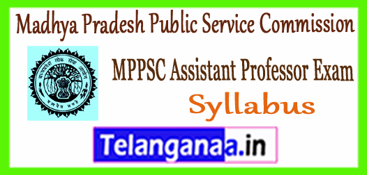 MPPSC Madhya Pradesh Public Service Commission Assistant Professor Syllabus 2018 Previous Papers