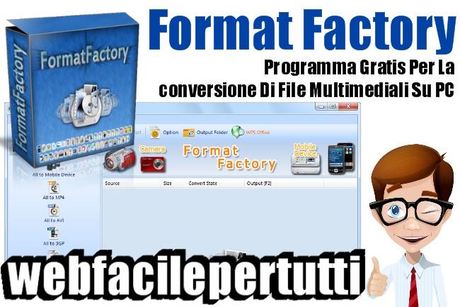 Format Factory - Programma Gratis Per La Conversione Di File Multimediali Su PC