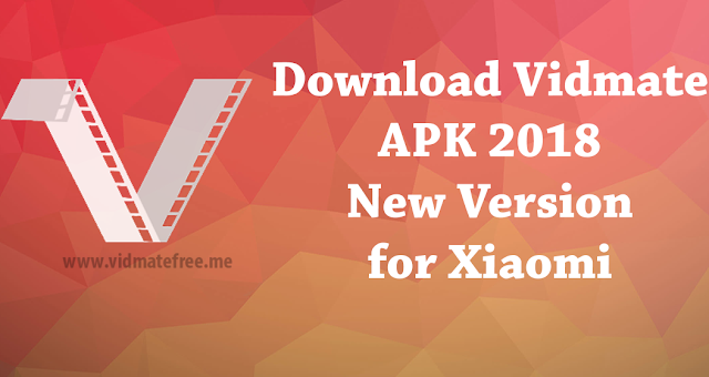 Download Vidmate APK 2018 New Version For Xiaomi