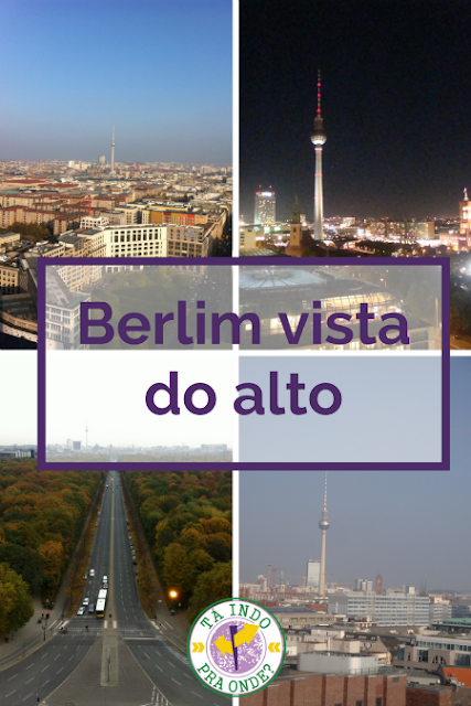 várias opções para ver Berlim do alto!