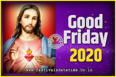 2020 Good Friday Festival Date and Time, 2020 Good Friday Calendar