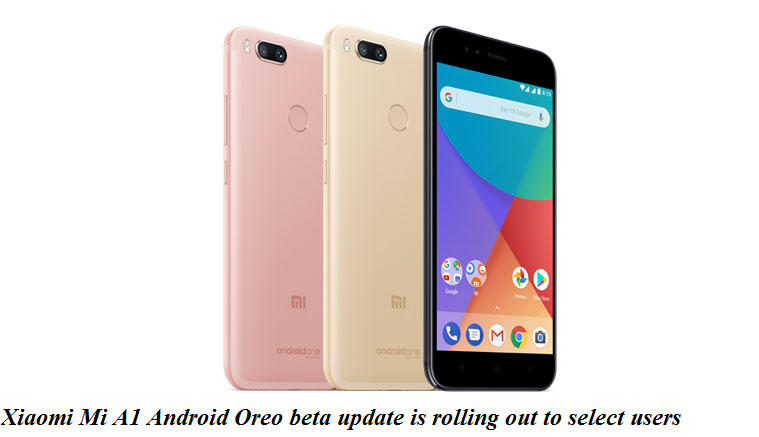 Xiaomi Mi A1 Android Oreo beta update is rolling out to select users