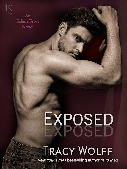 Release Day! Exposed by Tracy Wolff (3rd book in the Ethan Frost Trilogy)