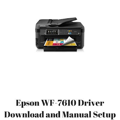 Epson WF-7610 Driver Download and Manual Setup