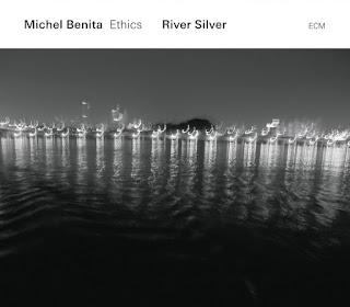 "Michel Benita & Ethics : ""River Silver"" / stereojazz"