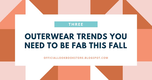 3 Outerwear Trends You Need To Be Fab This Fall