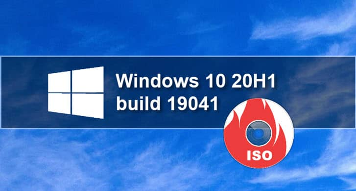 Windows 10 20H1 build 19041 ISO image is now available for download