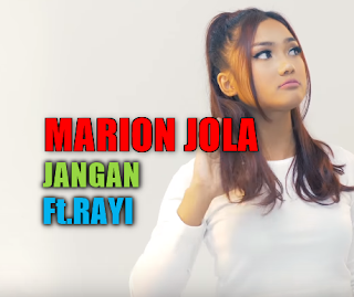 Download Lagu Marion Jola Jangan Mp3 Feat Rayi (Single Terbaru 2018),Marion Jola, Indonesian Idol, Lagu Pop, 2018,
