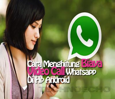 cara mengetahui biaya video call pada aplikasi whatsapp Nih Cara Mengetahui Biaya Video Call Whatsapp Di Hp Android