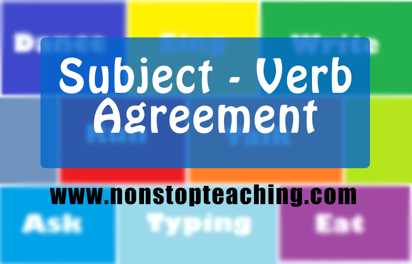 Subject Verb Agreement With Examples Non Stop Teaching