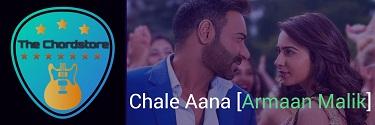 CHALE AANA Guitar Chords Accurate   [Armaan Malik] De De Pyar De