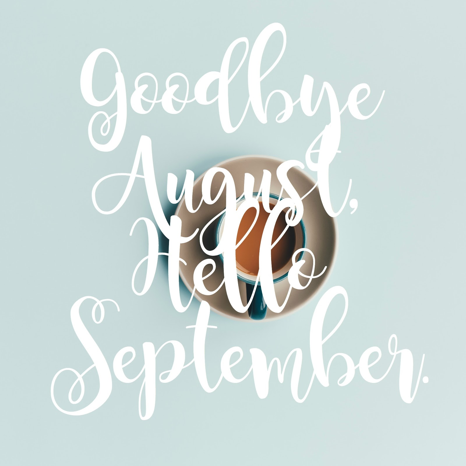 Goodbye August, Hello September.  The girl who loved to write about life.