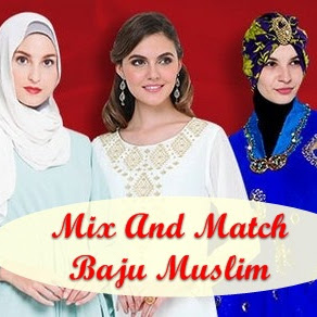 MIX AND MATCH BAJU MUSLIM