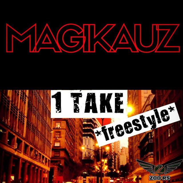 MAGIKAUZ lança a musica  1 Take ( freestyle )