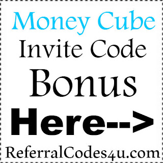 Money Cube App Referral Code, Money Cube App Invite Code & Money Cube App Sign Up Bonus