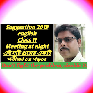 Class 11 english suggestion 2019 meeting at night