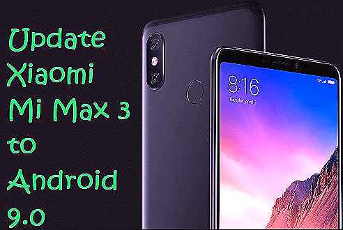 تفليش ،وتحديث ،جهاز، شاومي ،Firmware، Update، Xiaomi ،Mi، Max 3 ، to، Android ،9.0